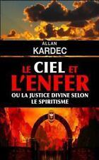 Le Ciel et l'enfer Ou la Justice Divine Selon le Spiritisme by Allan Kardec...
