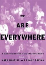 We Are Everywhere: A Historical Sourcebook of Gay and Lesbian Politics, , Good C