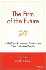 The Firm of the Future : A Guide for Accountants, Lawyers, and Other...
