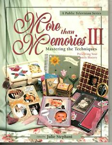 More Than Memories III - Mastering the Techniques - Preserving Family History