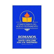 Comentarios Del Nuevo Testamento : Romanos by J. W. Shepherd and David...