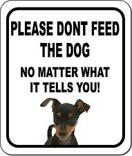 Please Dont Feed The Dog Miniature Pinscher Aluminum Composite Sign