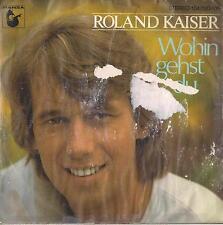 DISCO 45 Giri  Roland Kaiser -  Wohin Gehst Du / Dann Bist Du Da