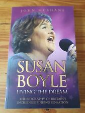 Susan Boyle : Living the Dream - The Biography of Britain's Incredible...