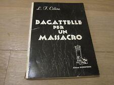 BAGATTELLE PER UN MASSACRO-LOUIS FERDINAND CELINE-ROBESPIERRE 1965