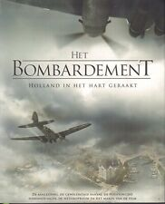 HET BOMBARDEMENT (HOLLAND IN HET HART GERAAKT) - Bart Kin (redactie)