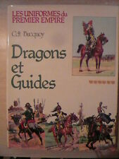 LES UNIFORMES DU 1ER EMPIRE. CDt BUCQUOY. DRAGONS ET GUIDES (couveture verte)