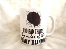 I do Bad Things by The Orders of Peaky Blinders 11oz Ceramic Mug Birthday Xmas F
