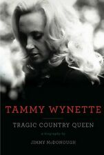 Tammy Wynette: Tragic Country Queen by Jimmy McDonough