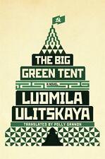 The Big Green Tent by Ludmila Ulitskaya (2015, Hardcover)