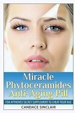 Miracle Phytoceramides Anti-Aging Pill: FDA Approves Secret Supplement to Cheat