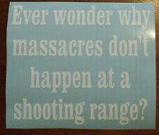 Vinyl Decal Sticker..Ever Wonder Why..Gun Rights..Funny..Car Truck Window Laptop