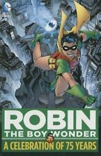 Robin, The Boy Wonder : A Celebration of 75 Years - Brand New - Free Shipping