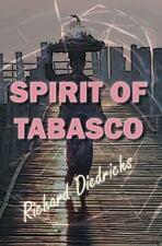 Spirit of Tabasco by Richard Diedrichs (2014, Paperback)