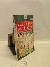 ESOTERISMO/BOTANICA: Wanda Tagliabue, Magico dialogo con le PIANTE 1995 MEB