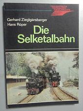 Die Selketalbahn /G. Zieglgänsberger  /Verkehrsgeschichte /Gernrode Harzgerode!!