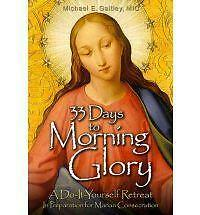 33 Days to Morning Glory: A Do It Yourself Retreat in Preparation for Marian...