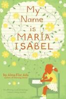 My Name Is Maria Isabel by Ada, Alma Flor