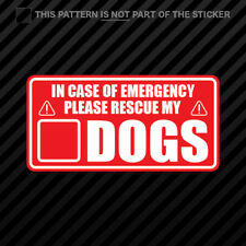 In Case of Emergency Rescue My Dogs Sticker Self Adhesive Vinyl save pets #2