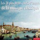 Les 20 plus beaux chefs-d'œuvre de la musique classique / (1 CD) / NEUF