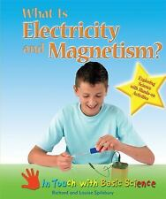 What Is Electricity and Magnetism?: Exploring Science with Hands-On Ac-ExLibrary