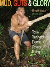 Mud, Guts & Glory: Tips & Training for Extreme Obstacle Racing-ExLibrary