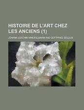 Histoire de L'Art Chez Les Anciens (1 ) by Norris, Jennette, Winckelmann, Johan