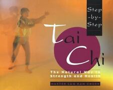 Step-by-Step Tai Chi : The Natural Way to Strength and Health by Master Lam...