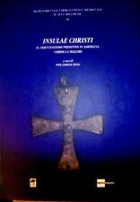 Insulae Christi. Il Cristianesimo primitivo in Sardegna, Corsica e Baleari