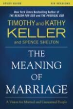 The Meaning of Marriage Study Guide : A Vision for Married and Unmarried People