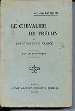 LE CHEVALIER DE TRELON et les Stuarts en France - 1921 - NORD PAS-DE-CALAIS