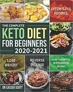 Keto Diet Book For Beginners Quick Healthy Ketogenic Recipes Cookbook 2020-2021