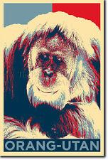 ORANGUTAN (ANIMAL) ART PHOTO PRINT (OBAMA HOPE PARODY) POSTER GIFT LOVER MONKEY