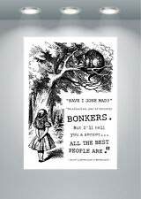 Alice In Wonderland Bonkers Quote Poster Art Print - A0 A1 A2 A3 A4 A5 Maxi