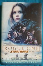 First Edition: ROGUE ONE A STAR WARS STORY by ALEXANDER FREED (Century, 2016) HB