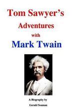 Tom Sawyer's Adventures with Mark Twain: By Seaman, Gerald
