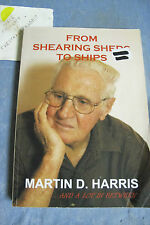 From Shearing Sheds To Ships - Martin D Harris OzSellerFasterPost!