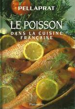 LE POISSON DANS LA CUISINE FRANCAISE - PELLAPRAT - CUISINE - GASTRONOMIE