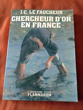 CHERCHEUR D'OR EN FRANCE - J.C. LE FAUCHEUR