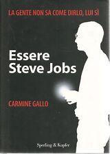 ESSERE STEVE JOBS - CARMINE GALLO