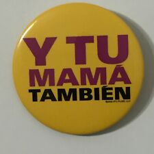 Y Tu Mama Tambien Movie Button Pin Pinback Badge Promo 2002 Ifc Films Diego Luna