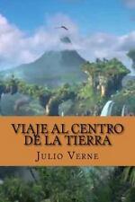 Viaje Al Centro de la Tierra (Spanish Edition) by Julio Verne (2016, Paperback)