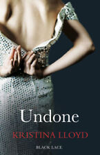 Undone   by Kristina Lloyd  . . . .  Black Lace . . . Dark, erotic thriller