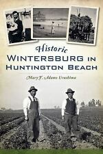 Brief History: Historic Wintersburg in Huntington Beach by Mary Adams...