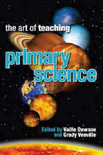 The Art of Teaching Primary Science by Vaille Dawson & Grady Venville