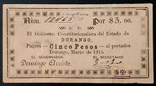 M1516 MEXICO Gob. Const. del Estado de Durango 5 CINCO PESOS 1915 Very Nice!!!
