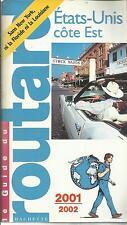 LE GUIDE DU ROUTARD ETATS UNIS COTE EST 2001/2002
