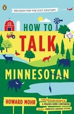 How to Talk Minnesotan : Revised for the 21st Century by Howard Mohr (2013) NEW