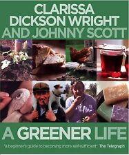 A Greener Life by Johnny Scott, Clarissa Dickson Wright (Paperback, 2009)