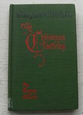 The Christmas Canticles George Elliott 1922 Book 1st Print